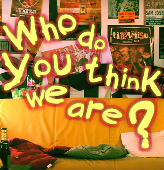 Sortie du clip Who do you think we are